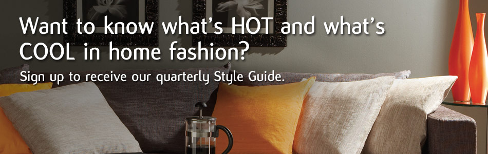 Want to know what's HOT and what's COOL in home fashion?